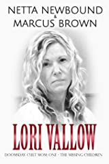 Lori Vallow: Doomsday Cult Mom: One - THE MISSING CHILDREN Kindle Edition