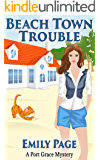 Beach Town Trouble (A Port Grace Cozy Mystery Book 2)