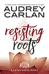 Resisting Roots (Lotus House Book 1) (English Edition) eBook Kindle