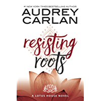 Resisting Roots (Lotus House Book 1) (English Edition)