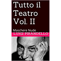 Tutto il Teatro Vol. II (Illustrato): Maschere