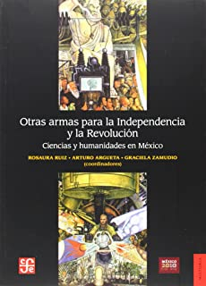 Otras armas para la independencia (Historia / History) (Spanish Edition)