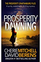Prosperity Dawning: A quirky, suspenseful, thrilling mystery with a touch of romance. (The Prosperity Spartanburg Files Book 2) Kindle Edition