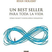 Un Best Seller Para Toda La Vida: Cómo