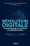 Révolution digitale : transformer la menace en opportunités: 10 tendances clés et plus de 50 exemples pour éviter de se faire ubériser