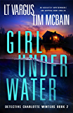 Girl Under Water: An absolutely unputdownable and gripping crime thriller (Detective Charlotte Winters Book 2)