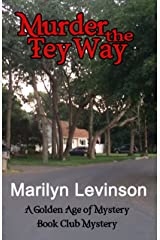 Murder the Tey Way: A Golden Age of Mystery Book Club Mystery (The Golden Age of Mystery Book Club Mysteries 2) Kindle Edition