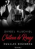 Chateau de Rouge - Dunkles Begehren
