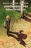 Chroniques des hémisphères : Le bal des poussières