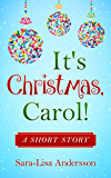 It's Christmas, Carol!: A short story