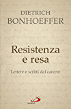 Resistenza e resa. Lettere e scritti dal carcere