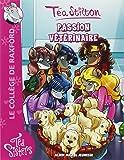 Téa Sisters - Le collège de Raxford, Tome 20 : Passion vétérinaire