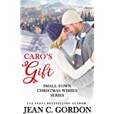 Caro's Gift (Small-Town Christmas Wishes Series Book 2)