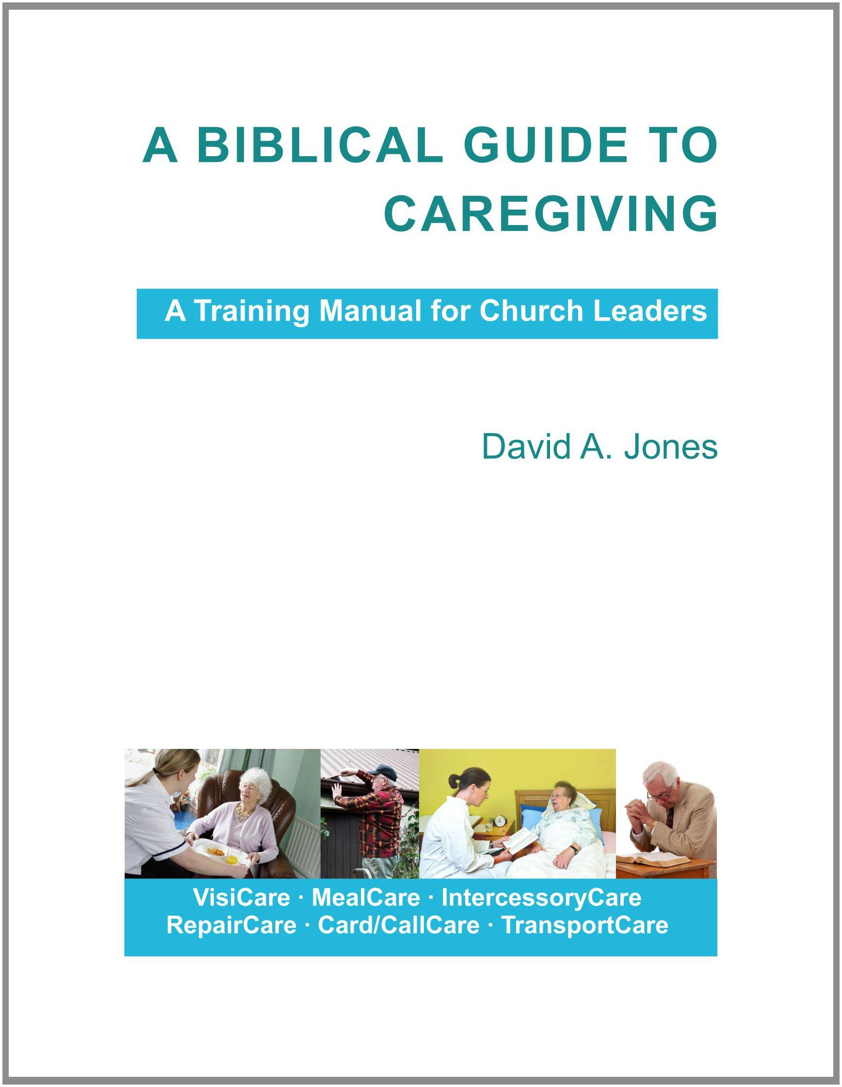 Read Online A Biblical Guide To Caregiving pdf epub