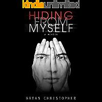 Hiding from Myself: A Memoir (English Edition)