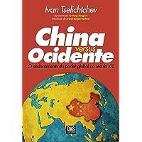 China versus ocidente: O deslocamento do poder global no século XXI