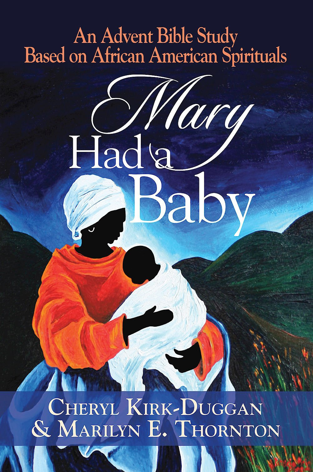Mary Had a Baby: An Advent Bible Study Based on African American Spirituals