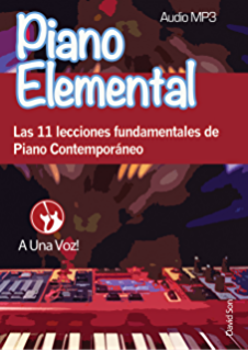 Piano Elemental: Las 11 lecciones fundamentales de Piano Contemporáneo (Spanish Edition)