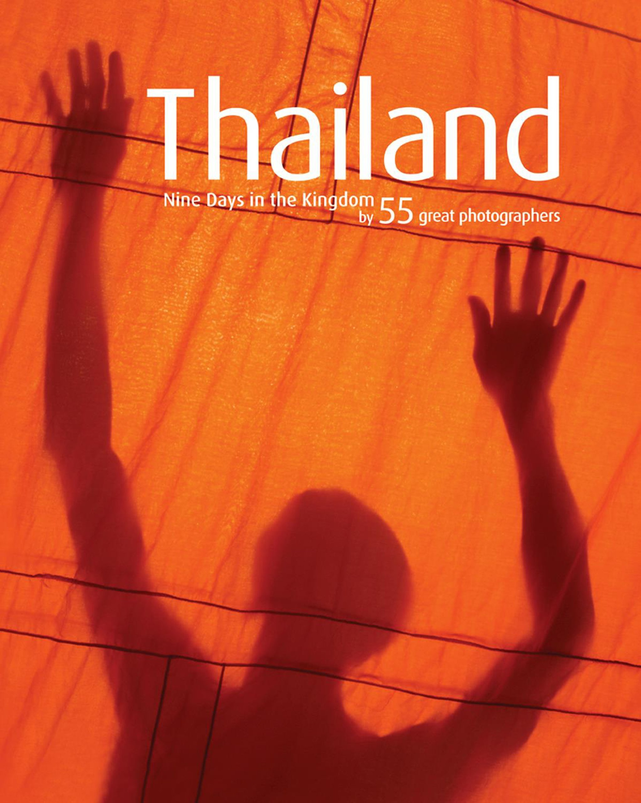 Thailand: Nine Days in the Kingdom: By 55 Great Photographers