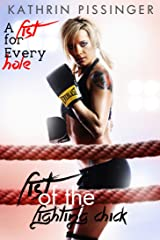 A Fist for Every Hole (Fist of the Fighting Chick Book 4) Kindle Edition
