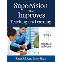 Supervision That Improves Teaching and Learning: Strategies and Techniques: Volume 4