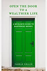 Open the Door to a Wealthier Life: A Muslim's Guide to Mastering Money Kindle Edition
