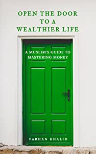 Open the Door to a Wealthier Life: A Muslim's Guide to Mastering Money