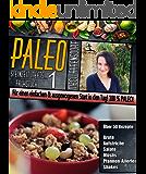 PALEO 1 - Steinzeit meets Frühstück | Für einen einfachen & ausgewogenen Start in den Tag! 100% Paleo!: Für mehr Wohlbefinden & Vitalität | Glutenfrei & Laktosefrei • Brote • Aufstriche • Müslis uvm.