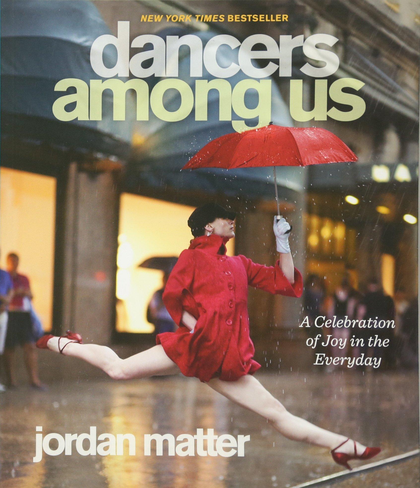 Dancers Among Us: A Celebration of Joy in the Everyday pdf epub