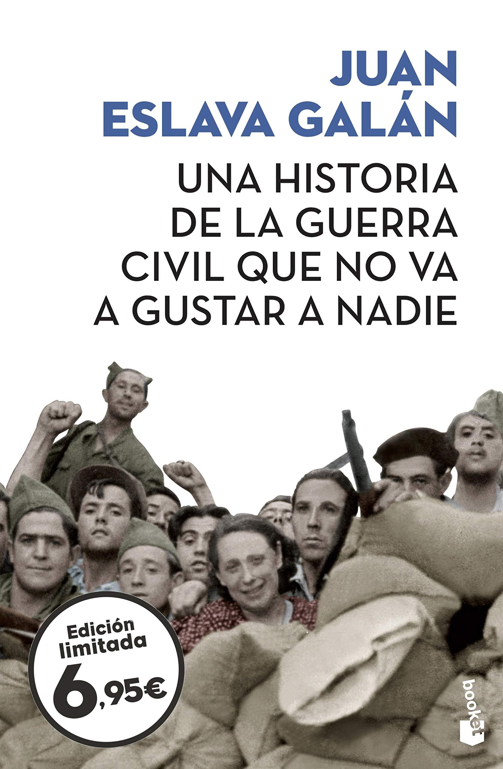 Una historia de la guerra civil que no va a gustar a nadie Verano 2019: Amazon.es: Eslava Galán, Juan: Libros