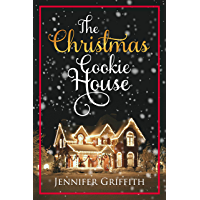 The Christmas Cookie House: A Sweet Holiday Romance (Christmas House Romances Book 1) (English Edition)