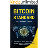 Bіtсоіn Standard: Beginners Guide. 2021 Beginner's Guide. Everything You Need to Know About Bitcoin (Miner, Wallet…