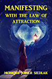 Manifesting With the Law of Attraction (Mojo's Self-Improvement Book 1)