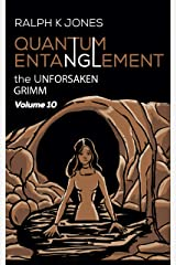 Quantum Entanglement Volume 10:  Alarming Short Illustrated Science Fiction Stories (Grimm) Kindle Edition