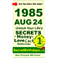 Born 1985 Aug 24? Your Birthday Secrets to Money, Love Relationships Luck: Fortune Telling Self-Help: Numerology…