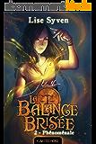 Phénoménale: La Balance brisée, T2