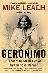 Geronimo: Leadership Strategies of an American Warrior Kindle Edition