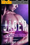 Jäger - Il cacciatore: Romanzo
