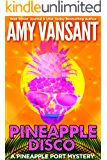 Pineapple Disco: A Pineapple Port Mystery: Book Six (Pineapple Port Mysteries 6)