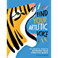 Find Your Artistic Voice: The Essential Guide to Working Your Creative Magic (English Edition)