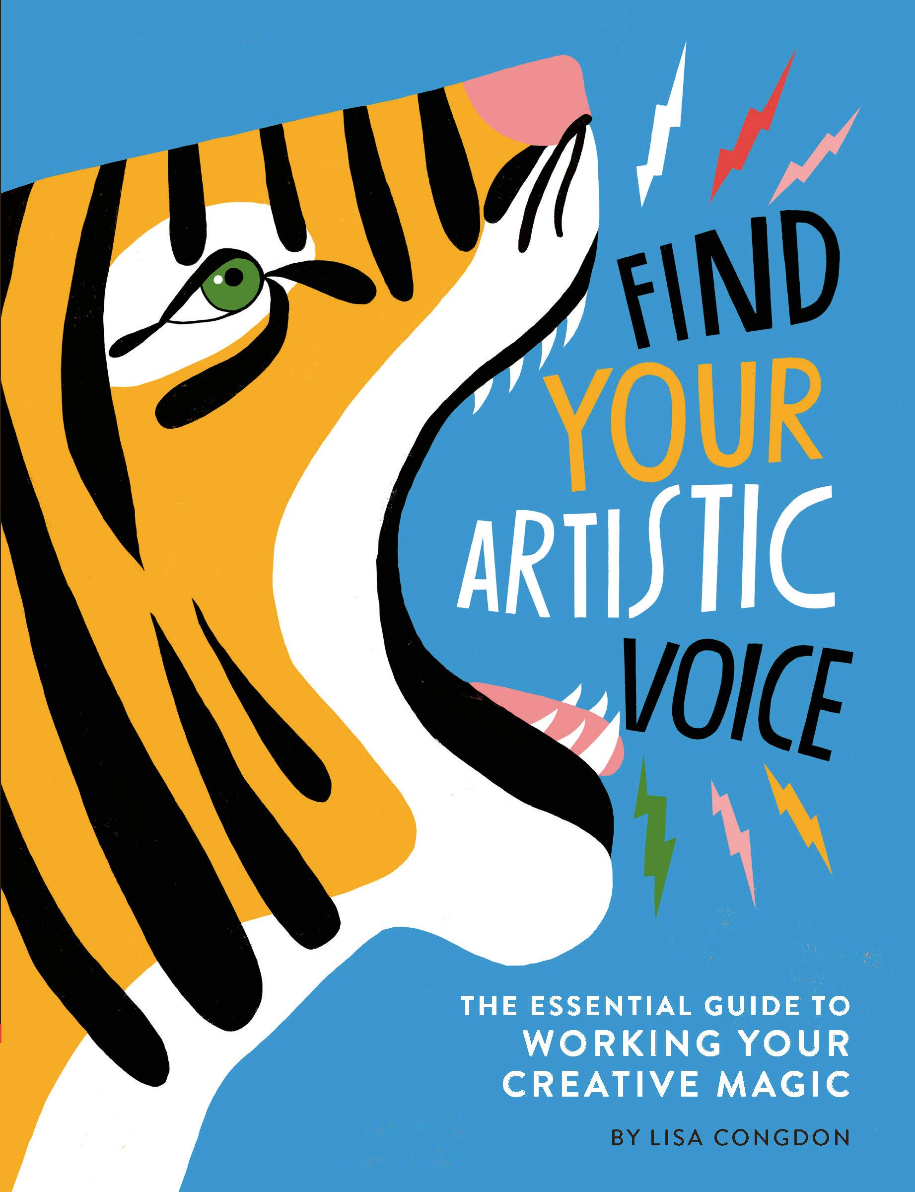 Find Your Artistic Voice: The Essential Guide to Working Your Creative Magic por Lisa Congdon