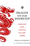 Dragon on Our Doorstep: Managing China Through Military Power