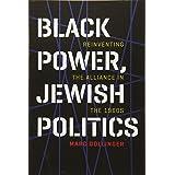 Black Power, Jewish Politics: Reinventing the Alliance in the 1960s