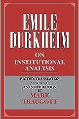 Emile Durkheim on Institutional Analysis (Heritage of Sociology Series) Kindle Edition