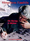 On Being A Writer: A Writer's notebook