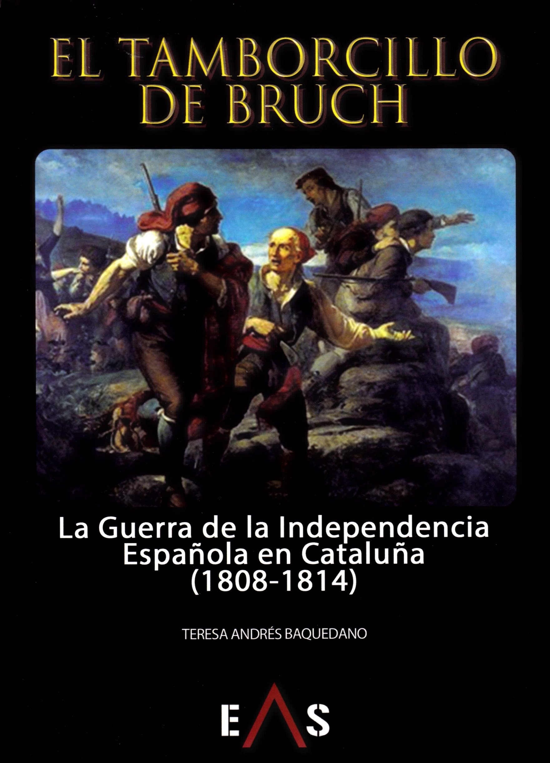 Tamborcillo de Brunch: La Guerra de la Independencia Española en Cataluña 1808-1814 Biblioteca Hoplon: Amazon.es: Andrés Baquedano, Teresa: Libros