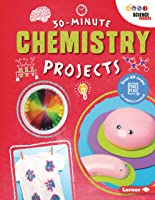 30-Minute Chemistry Projects (30-Minute
