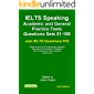 IELTS Speaking. Academic and General Practice Tests Questions Sets 51-100. Sample mock IELTS preparation materials based on the real exams: Created by ... and you. (Just IELTS Questions Book 10)
