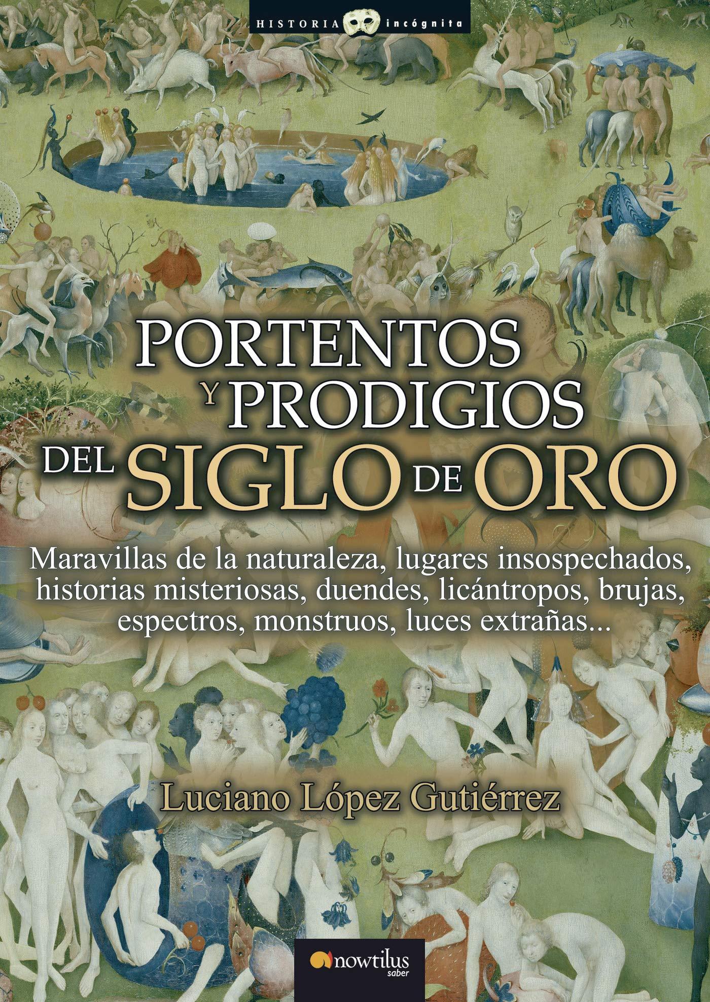 Portentos y Prodigios del Siglo de Oro: Versión sin solapas ...
