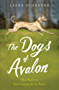 The Dogs of Avalon: The Race to Save Animals in Peril